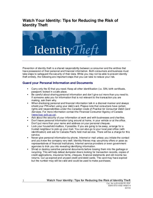 Watch Your Identity: Tips for Reducing the Risk of Identity Theft  Prevention of identity theft is a shared responsibility...