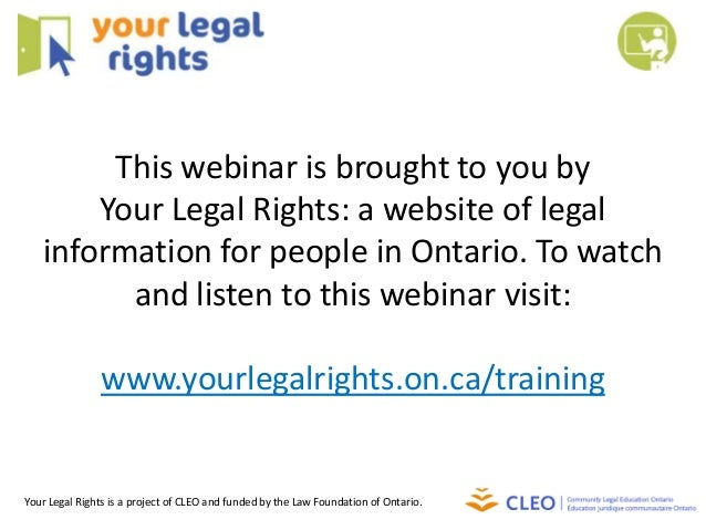 This webinar is brought to you by Your Legal Rights: a website of legal information for people in Ontario. To watch and li...