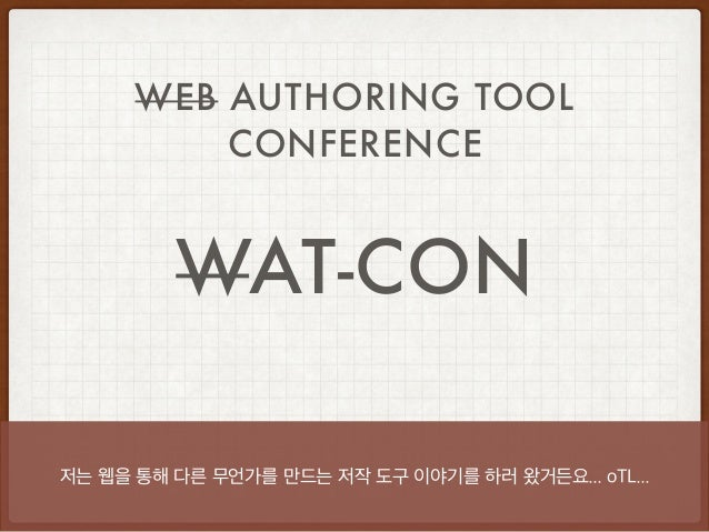 WAT-CON WEB AUTHORING TOOL CONFERENCE