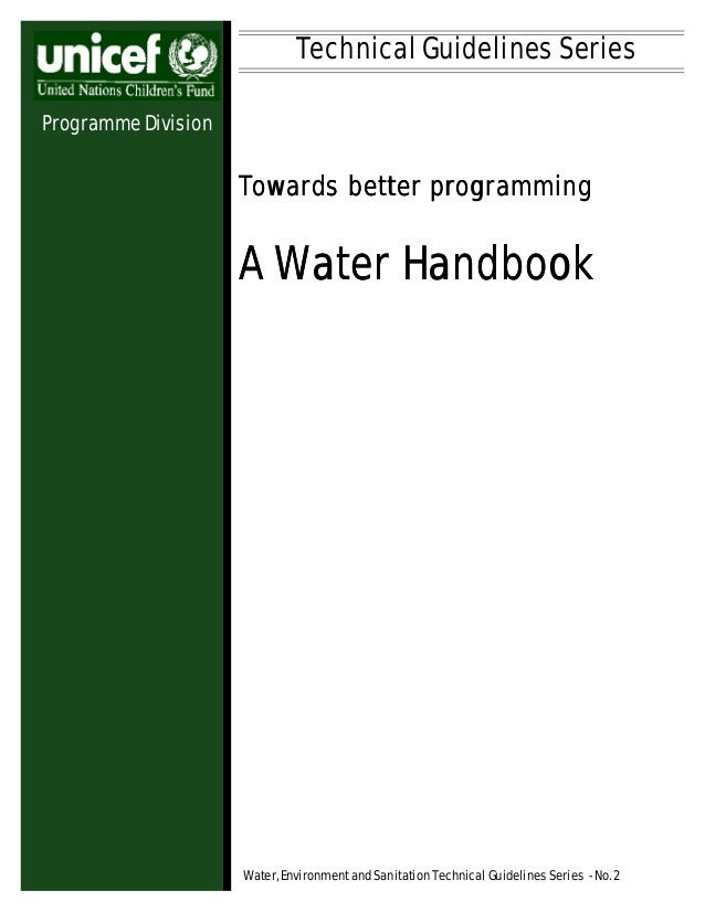 Technical Guidelines Series Programme Division  Towards better programming  A Water Handbook  Water, Environment and Sanit...