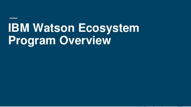 IBM Watson Ecosystem Program Overview