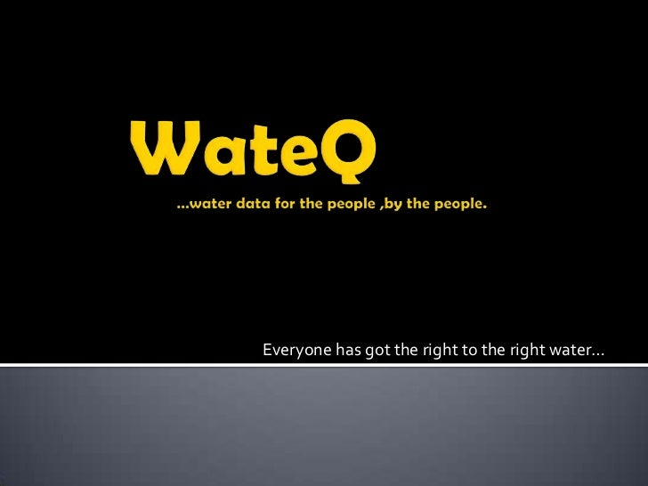 Everyone has got the right to the right water…
