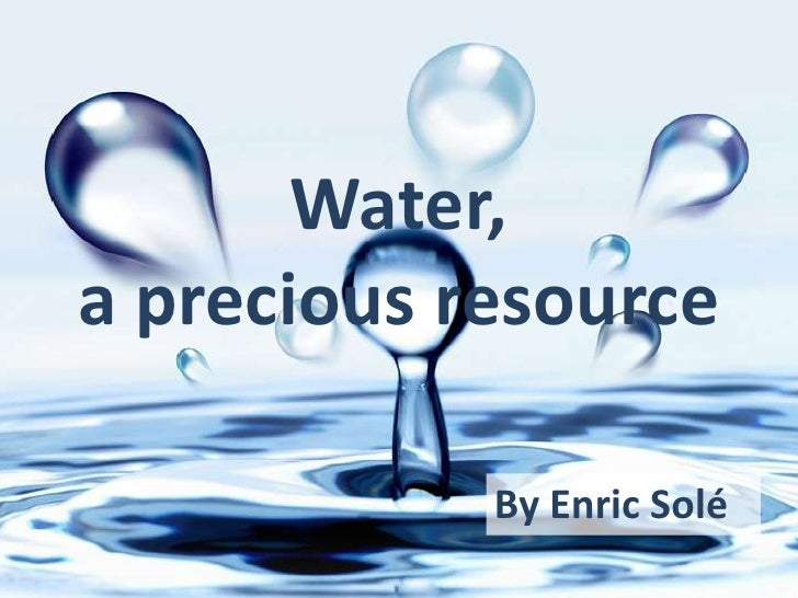 Water, a precious resource<br />By Enric Solé<br />
