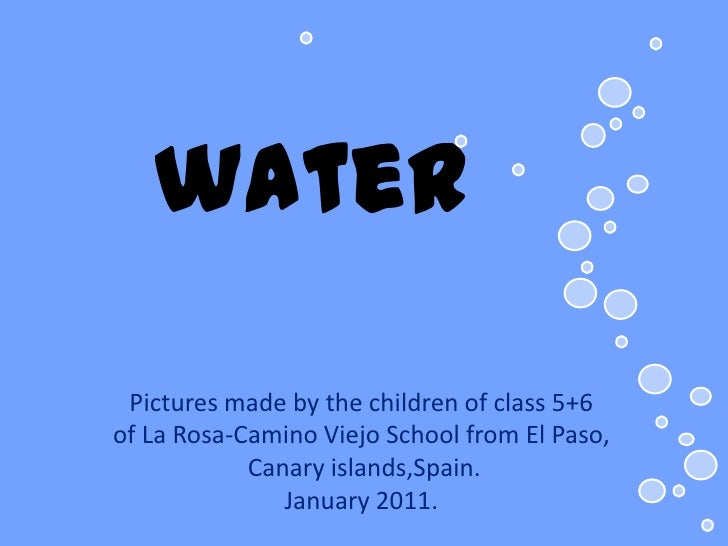 water<br />Picturesmadebythechildren of class 5+6 <br />of La Rosa-Camino Viejo Schoolfrom El Paso,<br />Canaryislands,Spa...