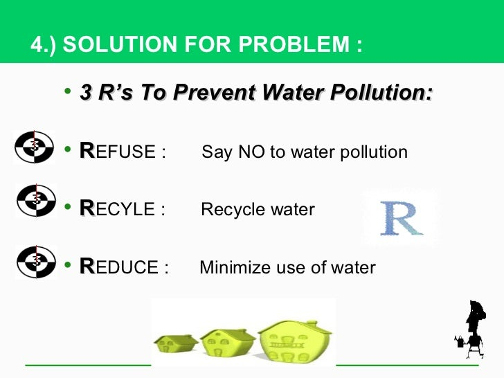 water pollution and prevention Preventing water pollution it is easy to be overwhelmed by the problem of water pollution and think that individuals cannot make a difference if each person in a township can be responsible in the way they deal with waste, sewage and the things that cause pollution, there would be a remarkable improvement to the.