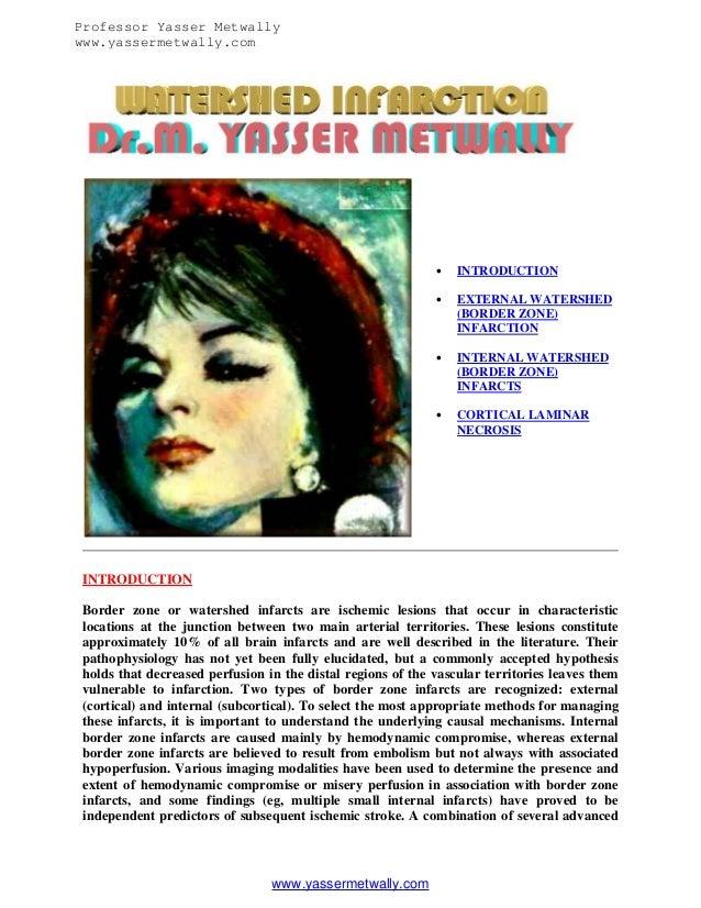 Professor Yasser Metwally www.yassermetwally.com    INTRODUCTION    EXTERNAL WATERSHED (BORDER ZONE) INFARCTION    INTE...