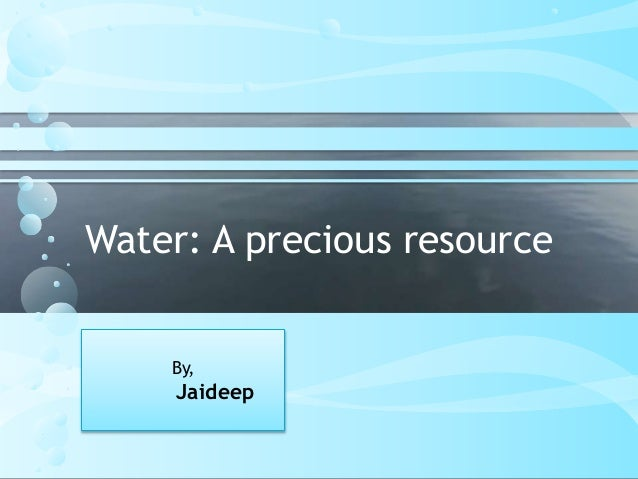 water a precious resource water a precious resource by
