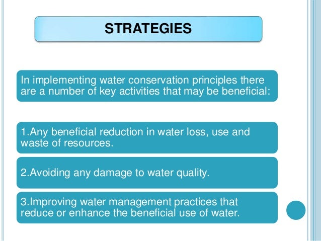 the water conservation strategy Water conservation includes all the policies, strategies and activities to sustainably manage the natural resource of fresh water, to protect the hydrosphere, and to.