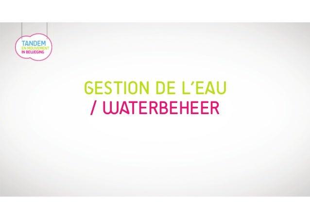 GESTION DE L'EAU  / WATERBEHEER