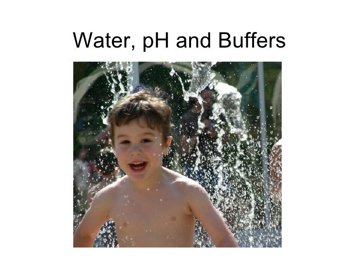 Water, pH and Buffers