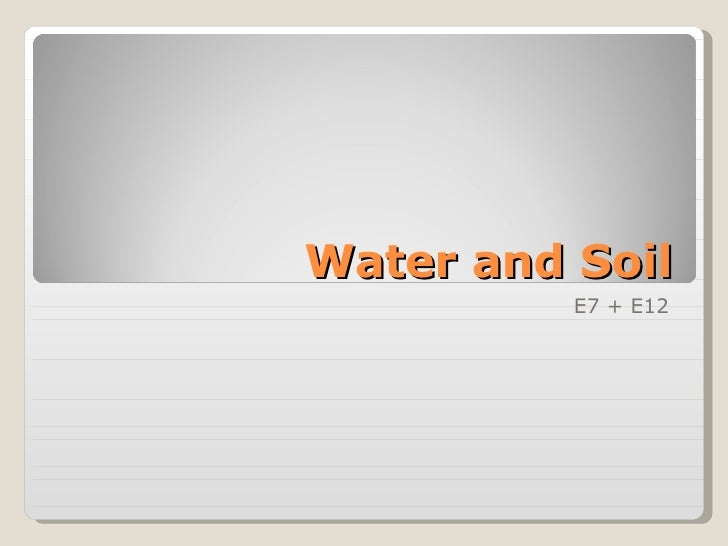 Water and Soil E7 + E12