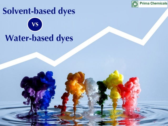 Yes, both dyes differ The key quality of solvent-based dyes being richer in color than water based dyes mainly makes big d...