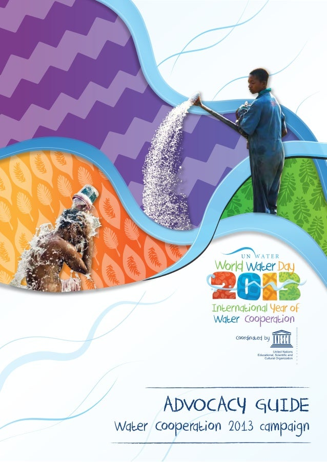 Coordinated by       ADVOCACY GUIDEWater Cooperation 2013 campaign