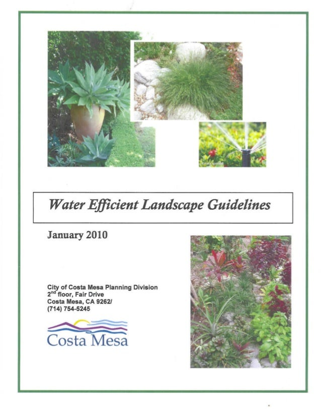 Water Efficient Landscape GuidelinesJanuary 2010City of Costa Mesa Planning Division2nd floor, Fair DriveCosta Mesa, CA 92...