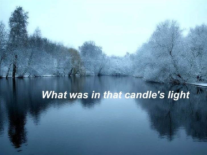 What was in that candle's light