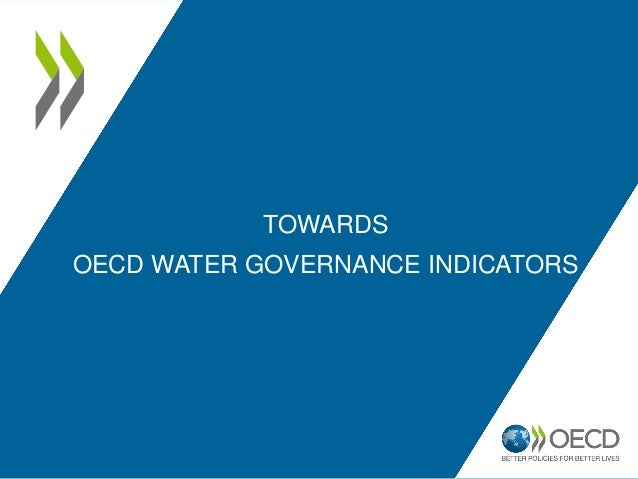 TOWARDS OECD WATER GOVERNANCE INDICATORS