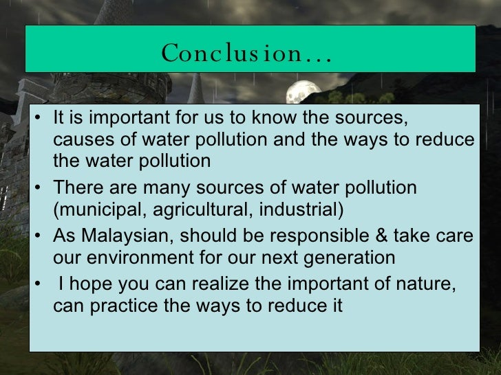 conclution for pollution Air pollution hamza akouayri class: 600 robyn conner date air pollution air pollution has been a big issue in the entire world air pollution occurs when the air includes dust, fumes or gases air pollution is the accumulation of hazardous substances into the atmosphere.