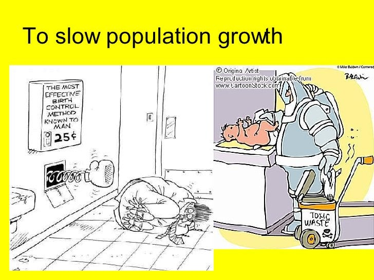 To slow population growth