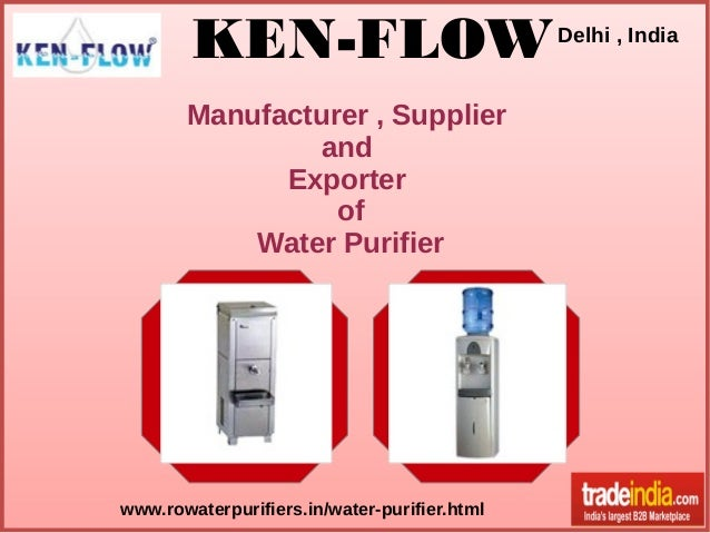 KEN-FLOW Manufacturer , Supplier and Exporter of Water Purifier  www.rowaterpurifiers.in/water-purifier.html  Delhi , Indi...