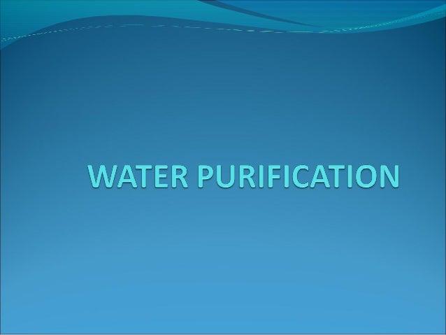 "Screening Chlorination, fluoridation Chemical application Aluminum sulfate (""alum"")  Coagulation Activated charcoal ..."
