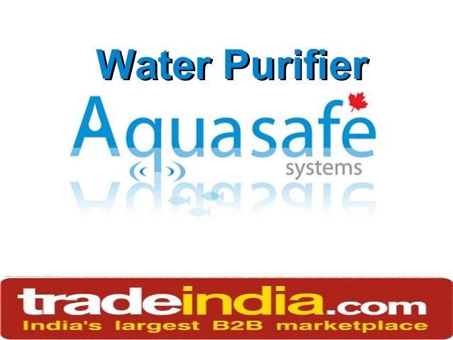 aquasafecanada.com 1-888-942-0226 Water PurifierWater Purifier