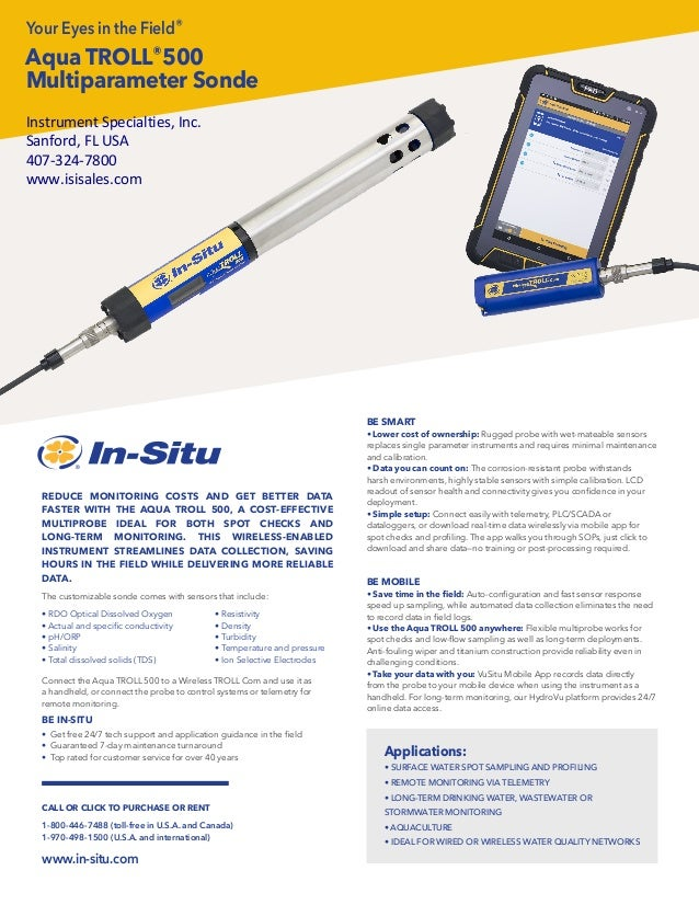 Aqua TROLL®500 Multiparameter Sonde The customizable sonde comes with sensors that include: • RDO Optical Dissolved Oxygen...