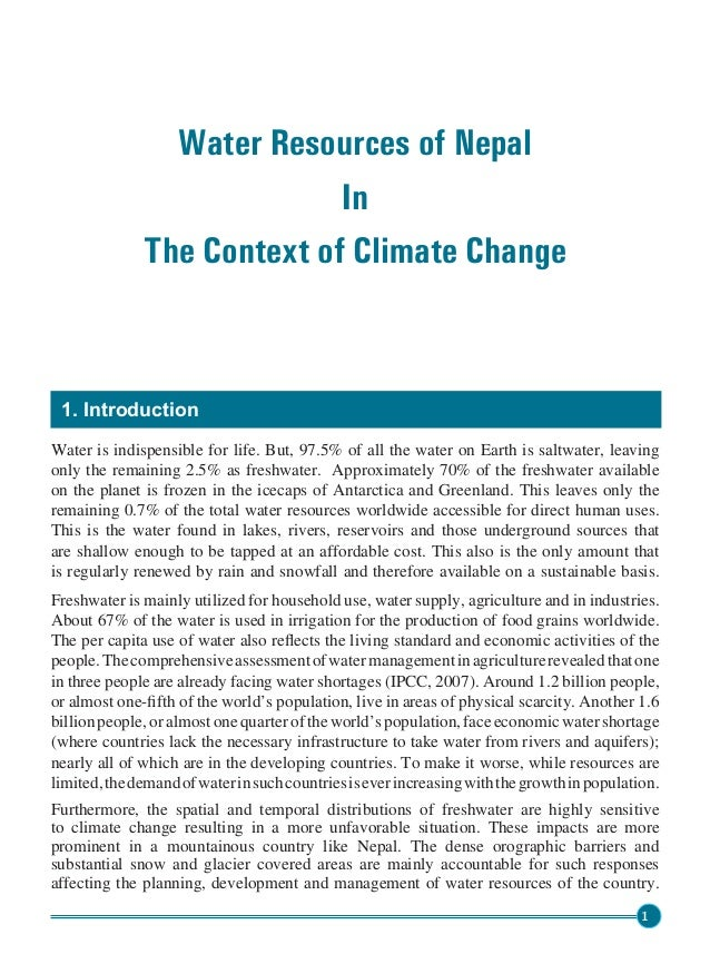 water resources of nepal Water resources are natural resources of water that are potentially useful uses of water include agricultural, industrial, household, recreational and environmental activities nepal and india is supplied by groundwater, and is being extracted at an unsustainable rate.