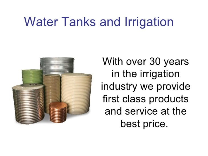 Water Tanks and Irrigation                 With over 30 years                  in the irrigation              industry we ...