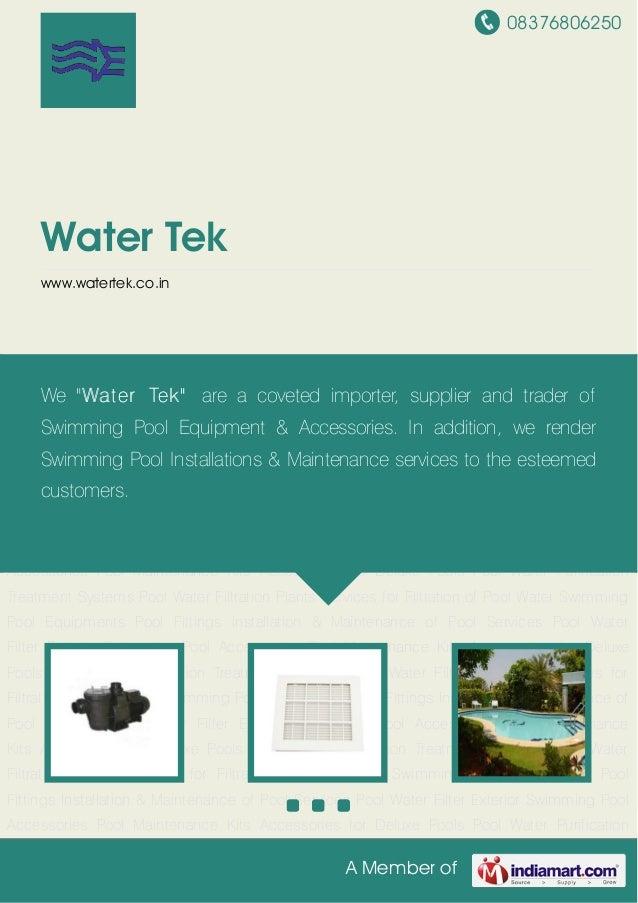 08376806250 A Member of Water Tek www.watertek.co.in Swimming Pool Equipments Pool Fittings Installation & Maintenance of ...
