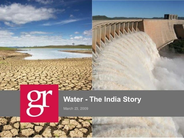 Water - The India Story March 23, 2009