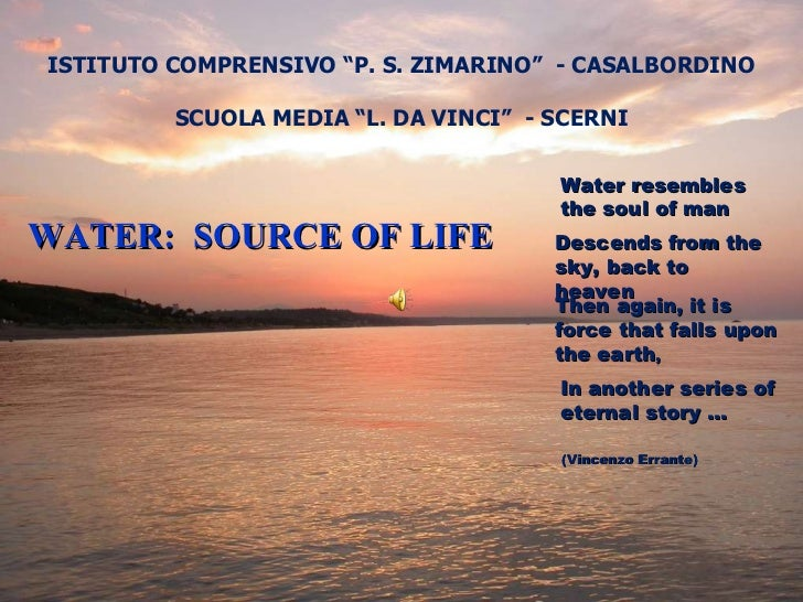 """ISTITUTO COMPRENSIVO """"P. S. ZIMARINO""""  - CASALBORDINO SCUOLA MEDIA """"L. DA VINCI""""  - SCERNI WATER:  SOURCE OF LIFE Water re..."""