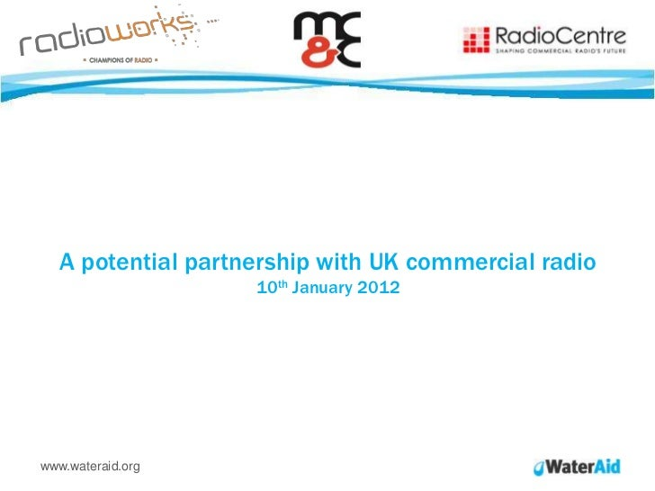 A potential partnership with UK commercial radio                    10th January 2012www.wateraid.org