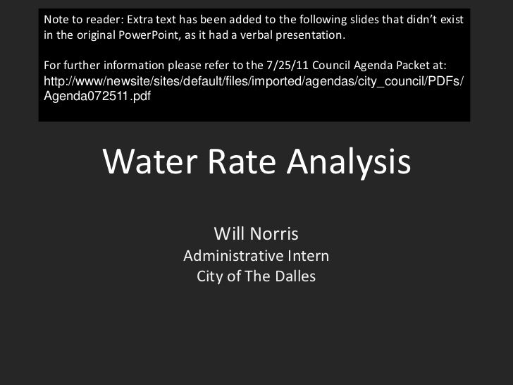 Water Rate Analysis<br />Will Norris<br />Administrative Intern<br />City of The Dalles<br />Note to reader: Extra text ha...
