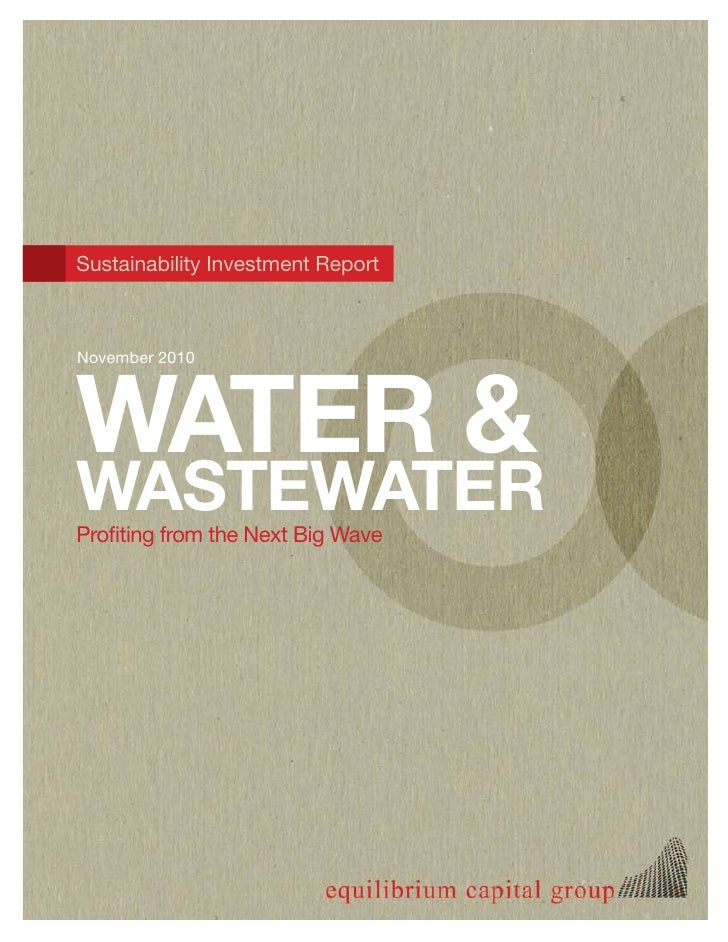 Sustainability Investment ReportWATER &November 2010WASTEWATERProfiting from the Next Big Wave