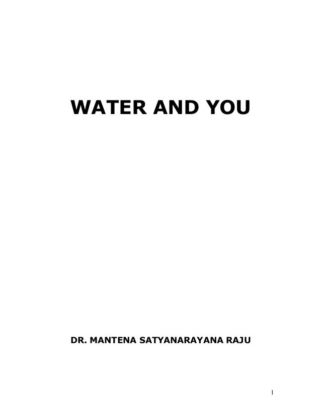 WATER AND YOU  DR. MANTENA SATYANARAYANA RAJU  1