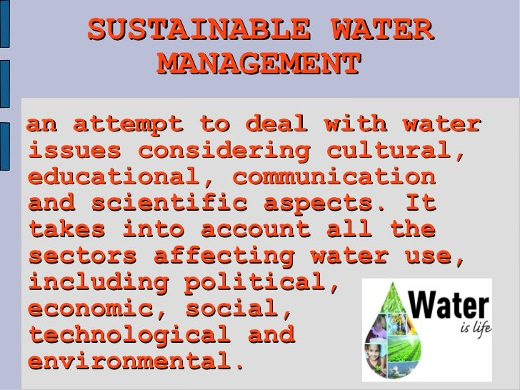 sustainable water management Begun engagement of ngo partners and key stakeholders in the development of sustainable water management plans at the local level.
