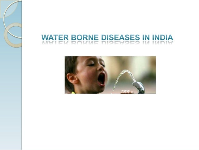 Water-borne diseasesare infectious diseasesspread primarilythrough contaminatedwater. Though thesediseases are spreadeithe...