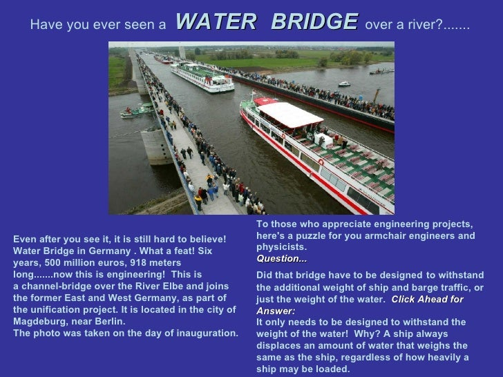 Have you ever seen a   WATER  BRIDGE   over a river?.......   Even after you see it, it is still hard to believe! WaterB...