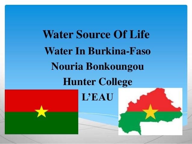 Water Source Of Life Water In Burkina-Faso Nouria Bonkoungou Hunter College L'EAU