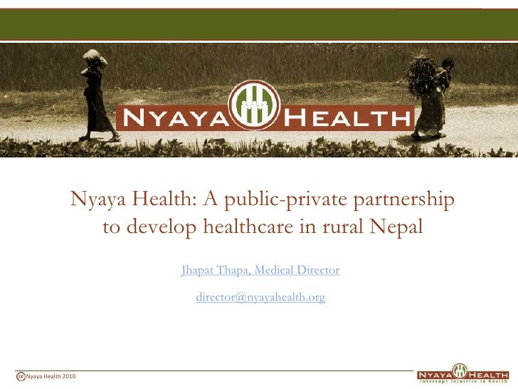 Nyaya Health: A public-private partnershipto develop healthcare in rural Nepal<br />JhapatThapa, Medical Director<br />dir...