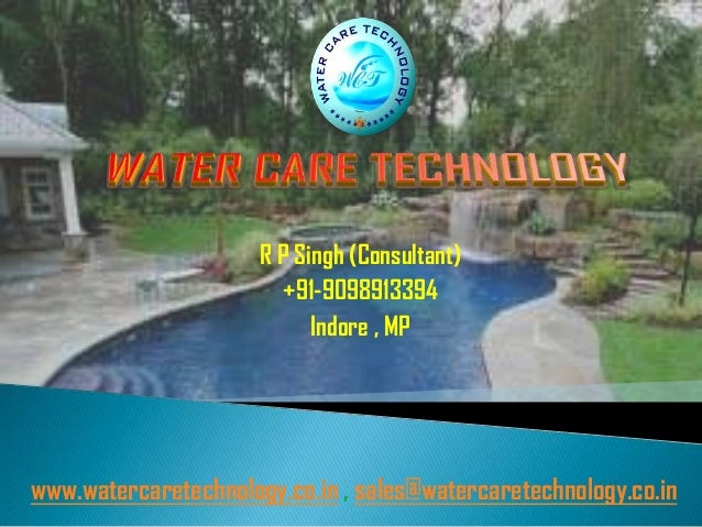 R P Singh (Consultant)                         +91-9098913394                            Indore , MPwww.watercaretechnolog...