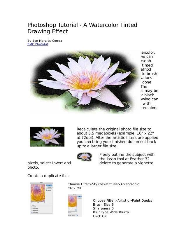 Photoshop Tutorial - A Watercolor Tinted Drawing Effect By Ben Morales-Correa BMC PhotoArt  Unlike true watercolor, whose ...