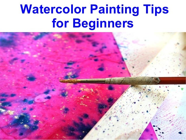 watercolor painting tips for beginners ForHow To Watercolor For Beginners