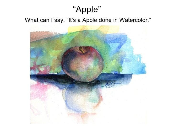 """"""" Apple"""" <ul><li>What can I say, """"It's a Apple done in Watercolor."""" </li></ul>"""