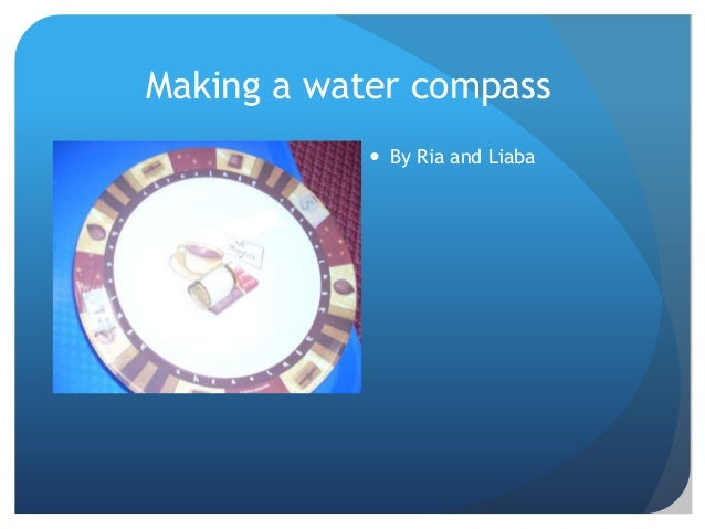 Making a water compass  By Ria and Liaba