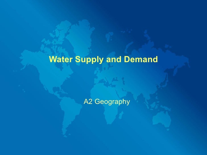 Water Supply and Demand A2 Geography