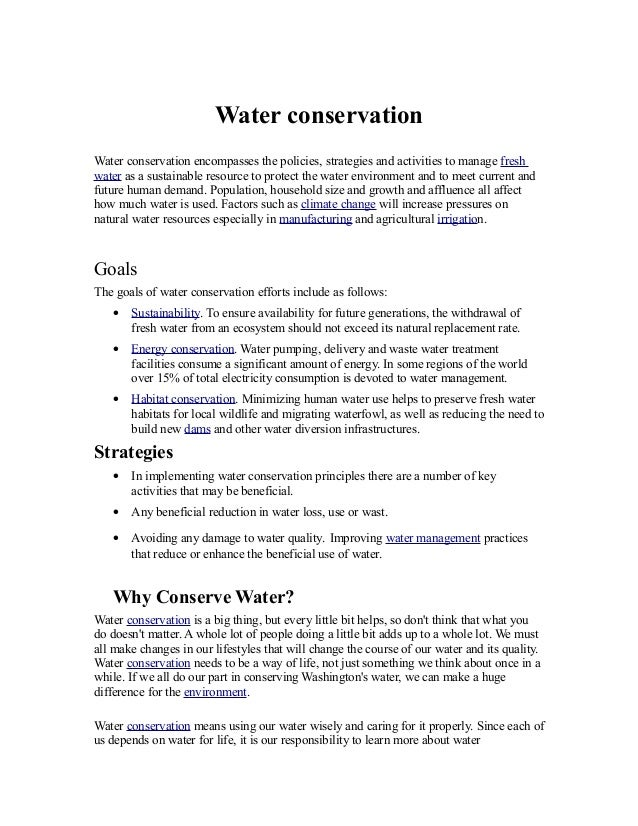 Water conservationWater conservation encompasses the policies, strategies and activities to manage freshwater as a sustain...