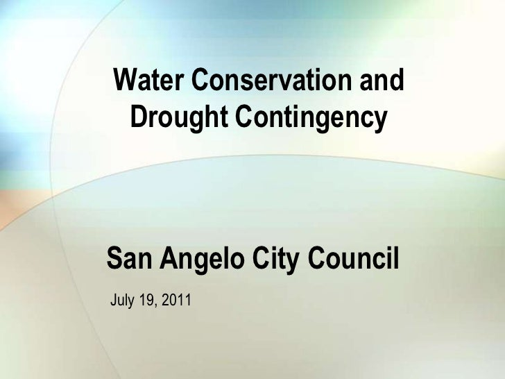Water Conservation and<br />Drought Contingency<br />San Angelo City Council<br />July 19, 2011<br />