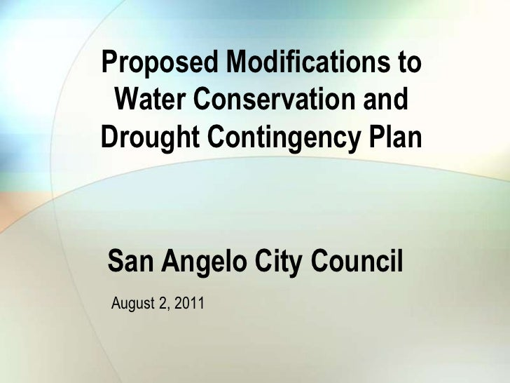 Proposed Modifications to Water Conservation and<br />Drought Contingency Plan<br />San Angelo City Council<br />August 2,...