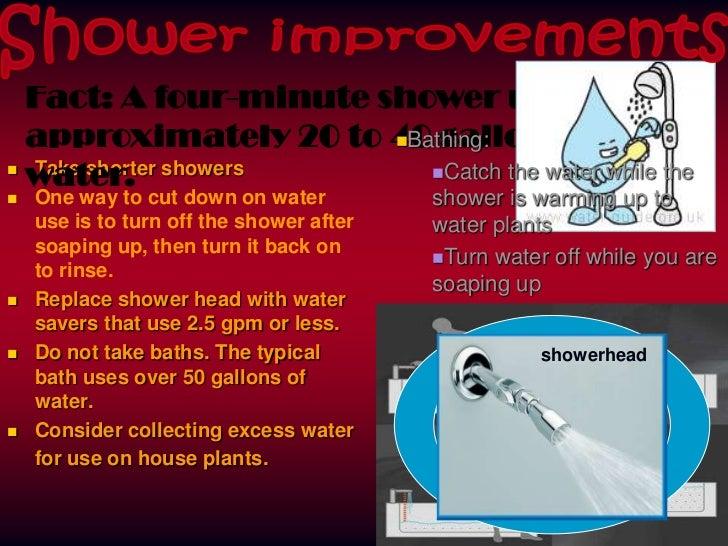 Use water saver version.